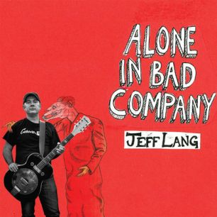 Jeff Lang Alone In Bad Company.jpg