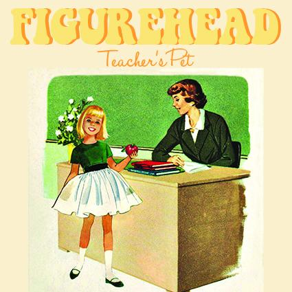 Figurehead - Teachers Pet