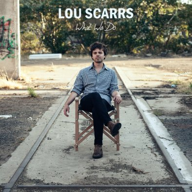 Lou Scarrs - What We Do
