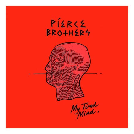 Pierce Brothers - My Tired Mind 1