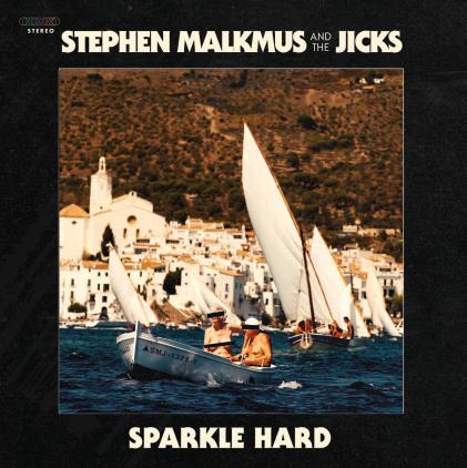 Stephen Malkmu - Sparkle Hard