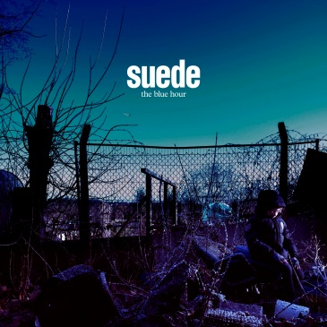 Suede - The Blue Hour.JPG