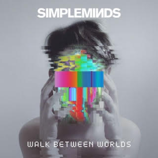 Simple Minds - Walk Between Worlds.jpg