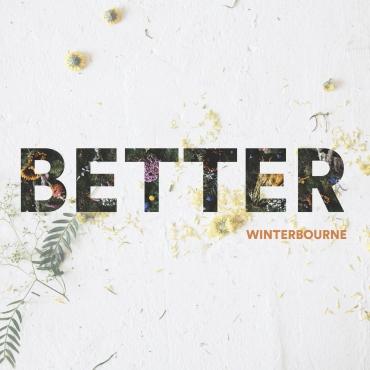 Winterbourne - Better