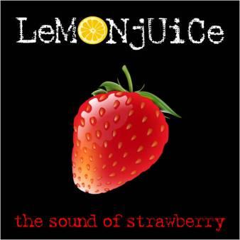 Lemonjuice - The Sound Of Strawberry