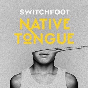 Switchfoot - Native Tongue.jpg